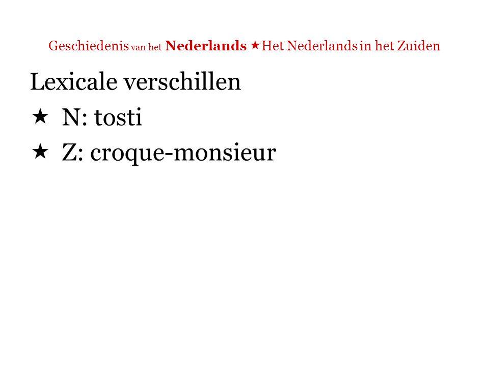 Geschiedenis van het Nederlands  Het Nederlands in het Zuiden Lexicale verschillen
