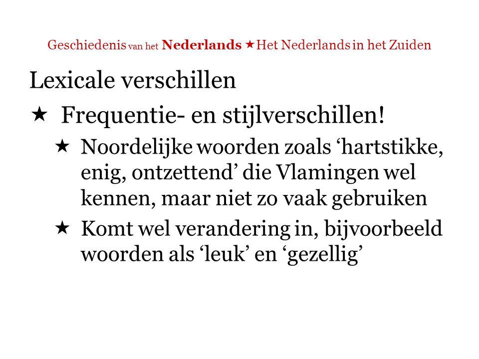 Geschiedenis van het Nederlands  Het Nederlands in het Zuiden  Grammaticale verschillen [in het fragment: ??]