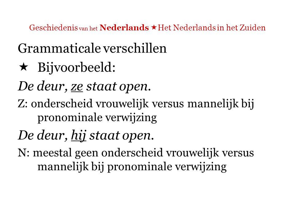 Geschiedenis van het Nederlands  Het Nederlands in het Zuiden 3.