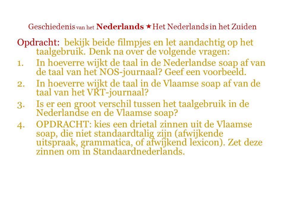 Geschiedenis van het Nederlands  Het Nederlands in het Zuiden  Een passage uit de Nederlandse soap Goede Tijden, Slechte Tijden 02:13  Zou 'k ze bellen.