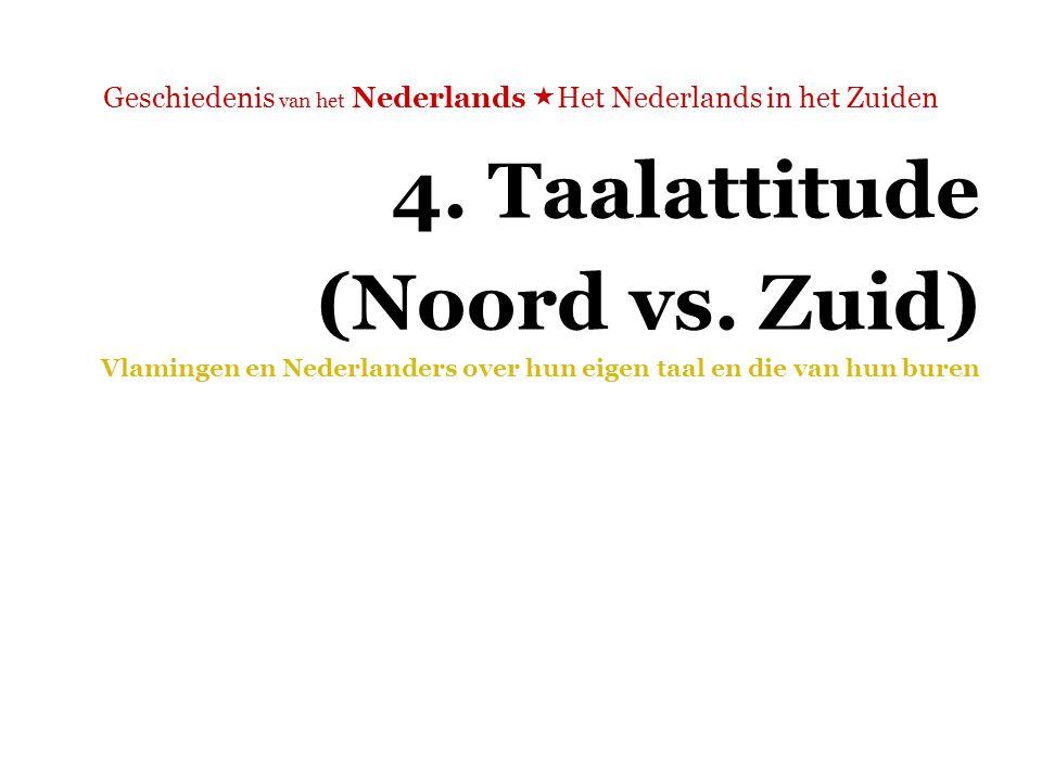 Geschiedenis van het Nederlands  Het Nederlands in het Zuiden  'Het onbegrip, en daardoor de vooroordelen, zijn wederzijds.