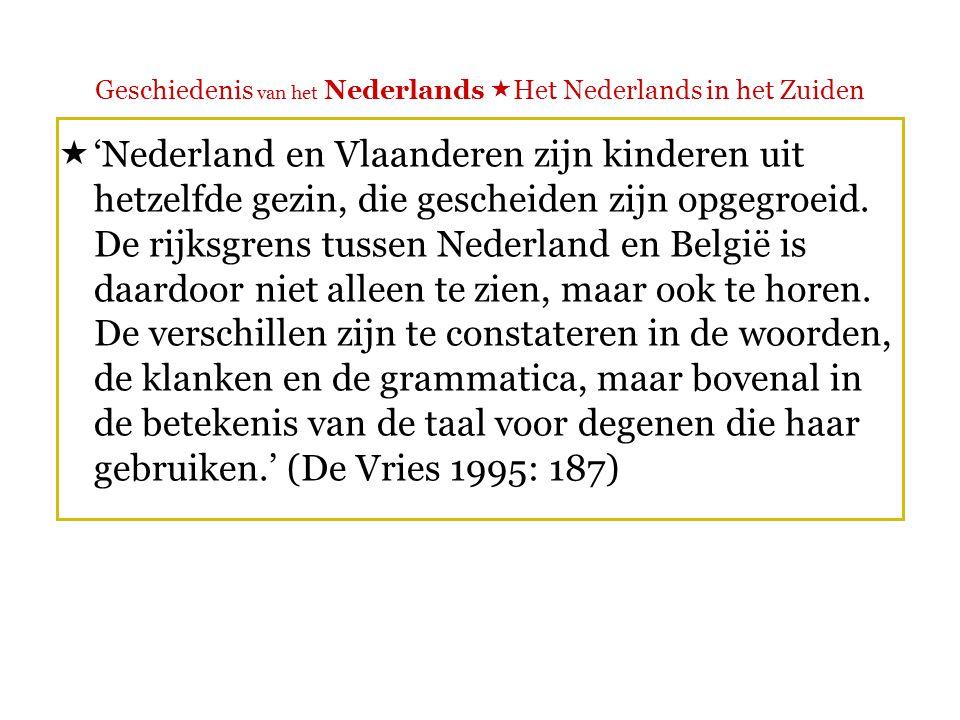 Geschiedenis van het Nederlands  Het Nederlands in het Zuiden  Taalattitude.