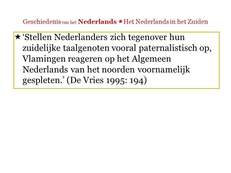 Geschiedenis van het Nederlands  Het Nederlands in het Zuiden  Waarom bleef de standaardisering in vergelijking met het Noorden veel langer uit.