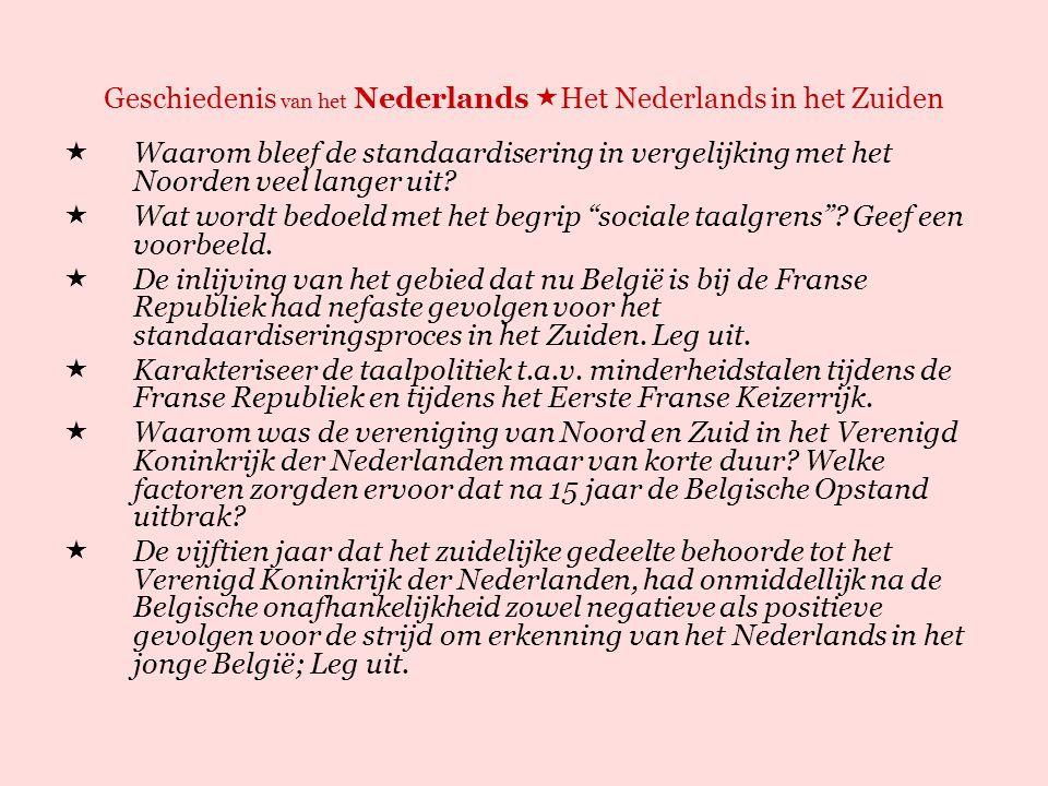 Geschiedenis van het Nederlands  Het Nederlands in het Zuiden  Waar ligt Frans-Vlaanderen.