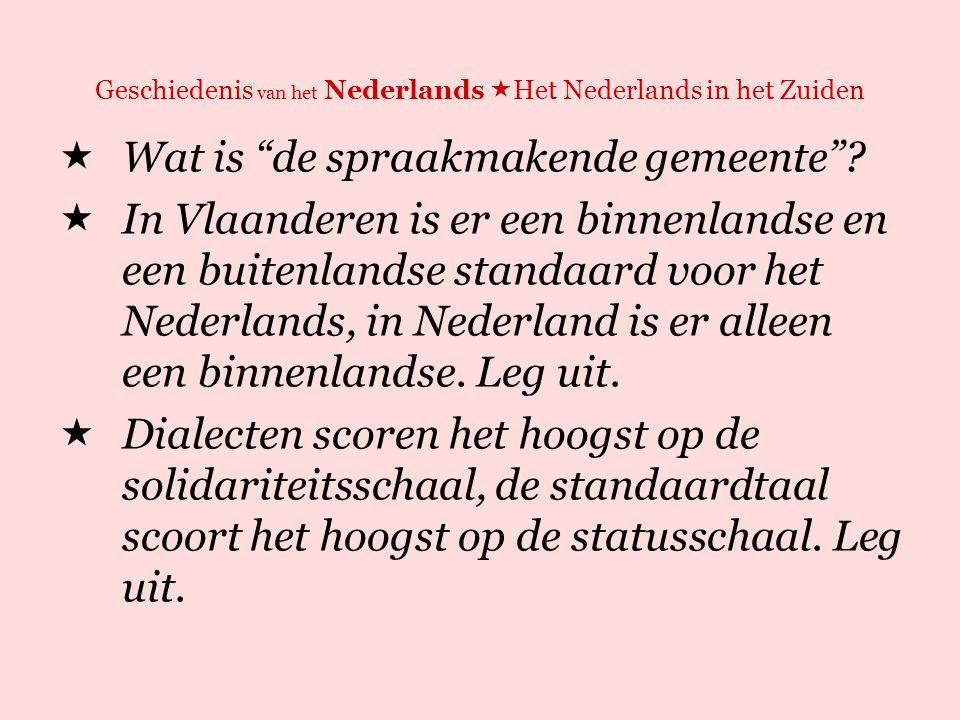 Geschiedenis van het Nederlands Het Nederlands in het Zuiden: een verhaal apart