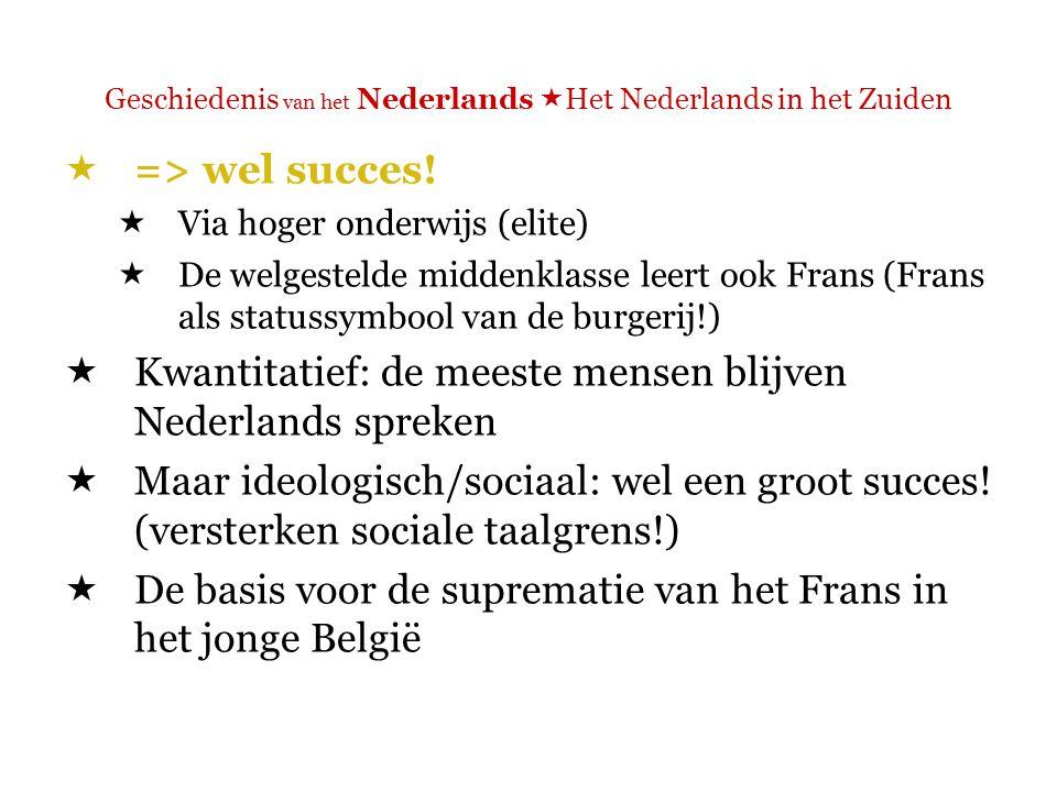 Geschiedenis van het Nederlands  Het Nederlands in het Zuiden Verenigd Koninkrijk der Nederlanden 1815 - 1830 (1839)