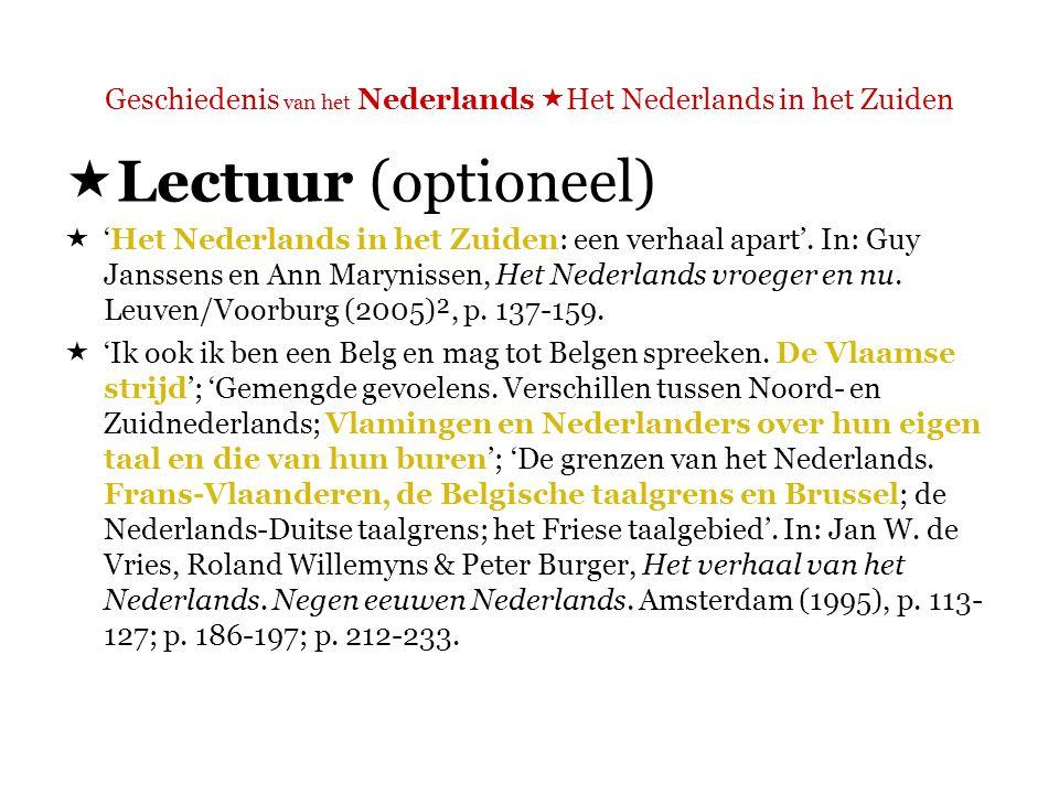 Geschiedenis van het Nederlands  Het Nederlands in het Zuiden  Overzicht 1.De Vlaamse strijd Standaardisatie van het Nederlands in het Zuiden 2.