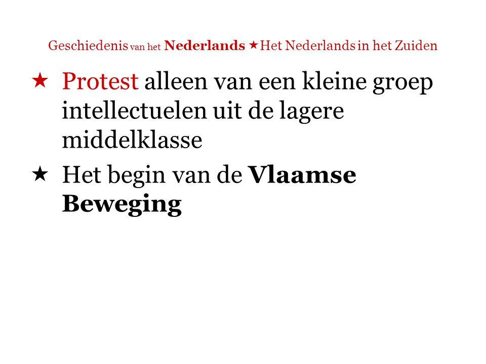 Geschiedenis van het Nederlands  Het Nederlands in het Zuiden  de Vlaamse Beweging = 'een complexe culturele en maatschappelijke stroming gericht op de wettelijke erkenning van de taal van de Vlamingen in België, op intellectuele ontplooiing en de sociaal- economische welvaart van Vlaanderen en op de bewustmaking en de erkenning van de Vlamingen als volk of als gemeenschap binnen of buiten het Belgische staatsverband.' (Janssens 2005: 143-144)