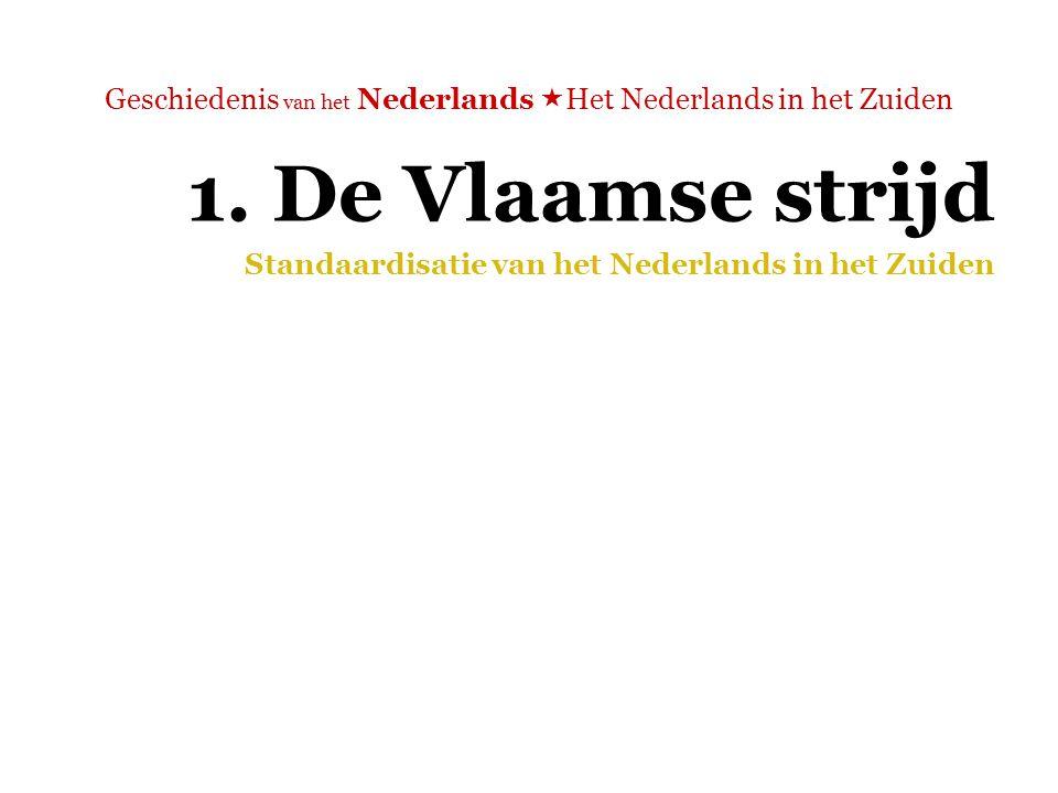 Geschiedenis van het Nederlands  Het Nederlands in het Zuiden  'In de periode dat er in het Noorden een eenheidstaal werd opgebouwd, kwam het standaardiseringsproces in het Zuiden tot stilstand en raakte de volkstaal zelfs bedreigd door het Frans.