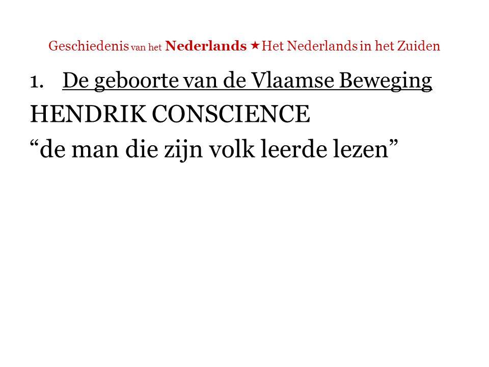 Geschiedenis van het Nederlands  Het Nederlands in het Zuiden 1.De geboorte van de Vlaamse Beweging De Vlaamsche tale is wonder zoet voor die heur geen geweld en doet
