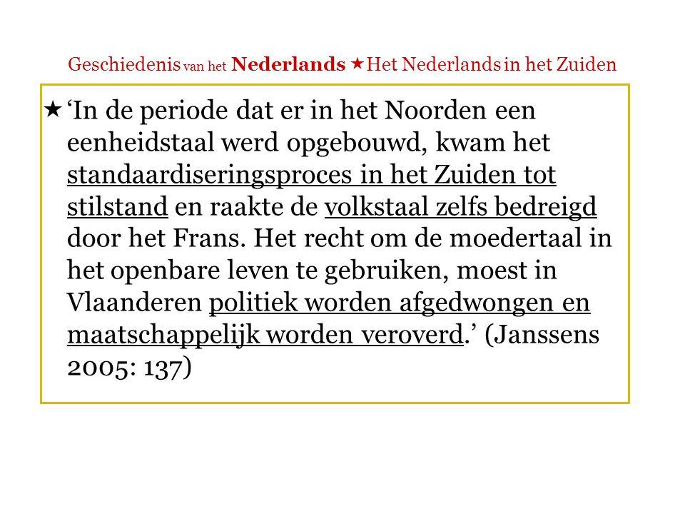 Geschiedenis van het Nederlands  Het Nederlands in het Zuiden Geschiedenis van de Nederlanden 13841384 1482 Bourgondische Nederlanden 1482 Bourgondische Nederlanden Prinsbisdom Luik Prinsdom Stavelot- Malmedy Hertogdom Bouillon e.a.