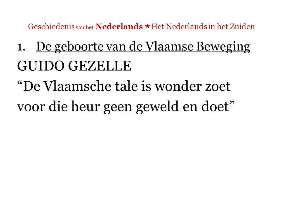 Geschiedenis van het Nederlands  Het Nederlands in het Zuiden 2. Eerste taalwetten