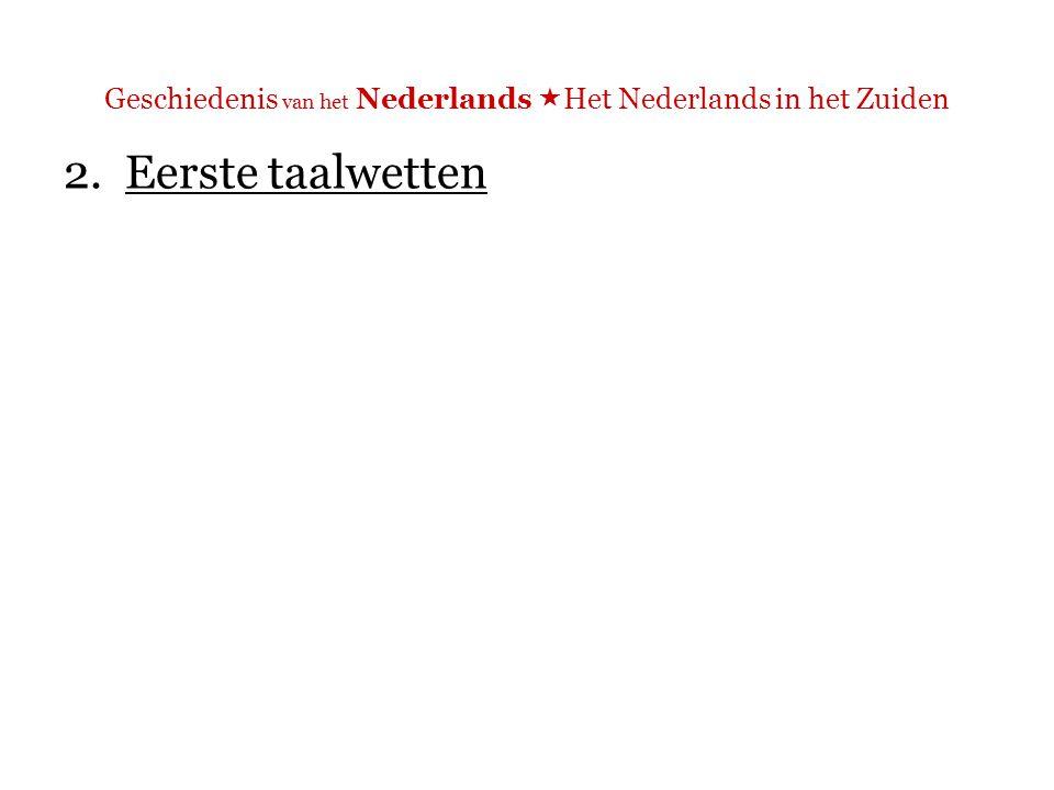 Geschiedenis van het Nederlands  Het Nederlands in het Zuiden 2.