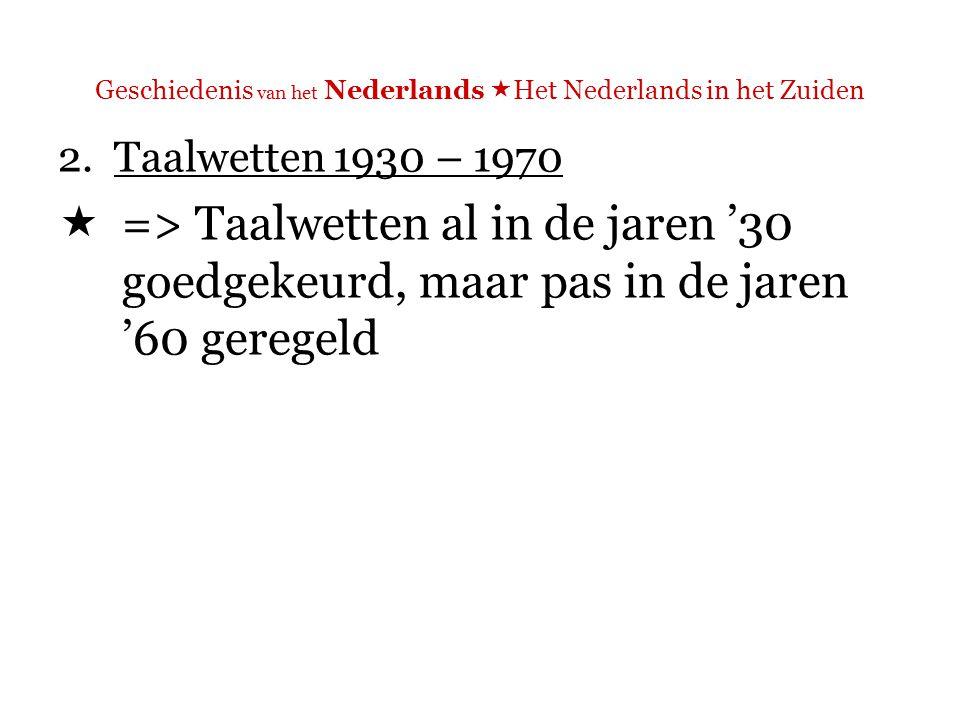 Geschiedenis van het Nederlands  Het Nederlands in het Zuiden MEERTALIGE STATEN Welke soorten?