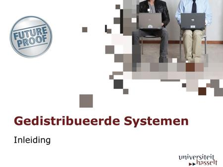 Gedistribueerde Systemen Inleiding. Grand Challenge Problems Bron: NSF Grand Challenges final reportNSF Grand Challenges final report.