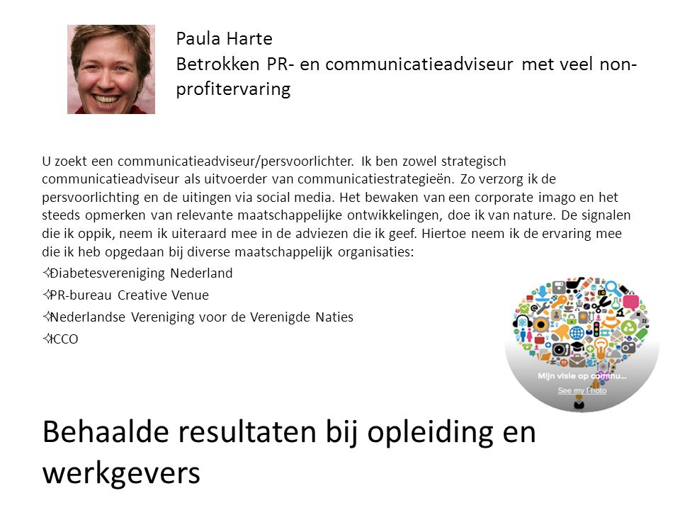 Yvonne DondersYvonne Donders - Professor International Human Rights and Cultural Diversity University of Amsterdam / Chair, NVVN Paula Harte is a very dedicated member of the Board of the United Nations Association (NVVN), which is a voluntary association.