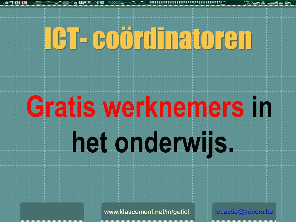 ICT- coördinatoren Slaven in het onderwijs. www.klascement.net/in/getictict.actie@yucom.be