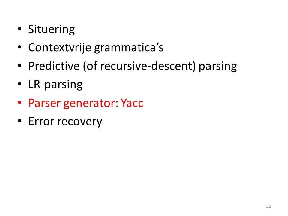 Parser generator: Yacc parser declarations % grammar rules % programs 33