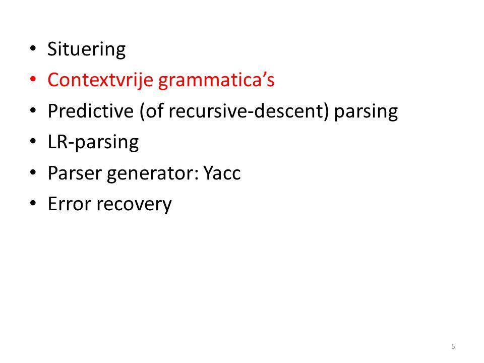 Contextvrije grammatica's Afleidingen staan centraal Beschouw volgende regels: 6 S , E en L zijn non-terminals id , print , num , enz.
