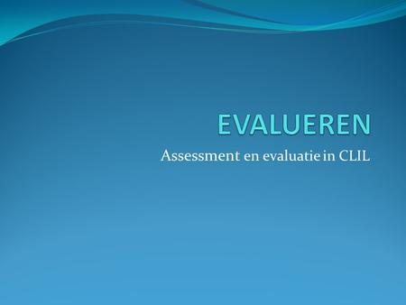 Assessment en evaluatie in CLIL