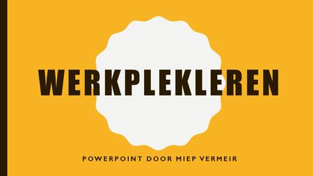 POWERPOINT DOOR MIEP VERMEIR
