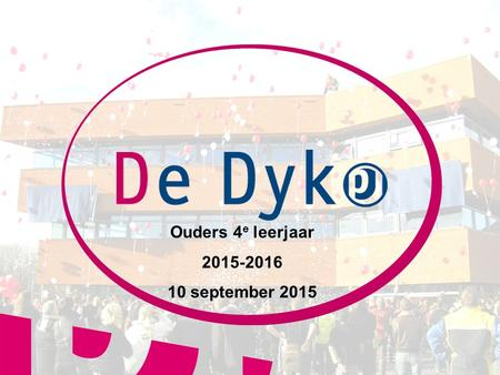 1 1 Ouders 4 e leerjaar 2015-2016 10 september 2015.