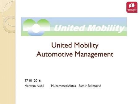 United Mobility Automotive Management 27-01-2016 Marwan NabilMuhammed AktasSamir Selimović.