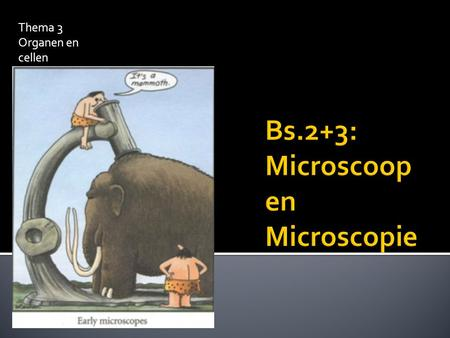 Bs.2+3: Microscoop en Microscopie