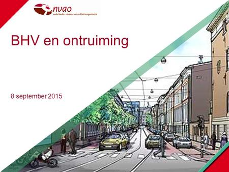 4/27/2017 BHV en ontruiming 8 september 2015 NVAO - in a nutshell.