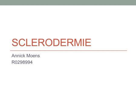 SCLERODERMIE Annick Moens R0298994. Systeem sclerose Types: Diffuse systeemsclerose Anti-Scl70 Limited systeemsclerose CREST syndroom Anti-centromeer.