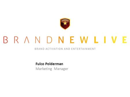 Fulco Polderman Marketing Manager. CV Het prille begin: Programmeur ConcertGebouw Barneveld, Programmeur Peacedog Festival, Sally Forth Records, We vs.