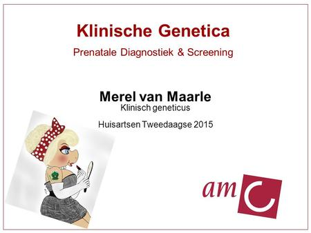 Klinische Genetica Prenatale Diagnostiek & Screening