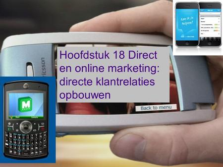 Hoofdstuk 18 Direct en online marketing: directe klantrelaties opbouwen.