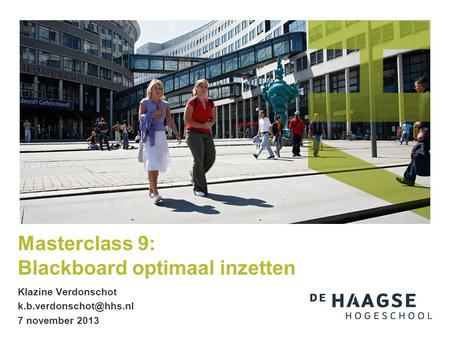 Klazine Verdonschot 7 november 2013 Masterclass 9: Blackboard optimaal inzetten.