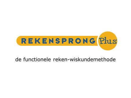 De functionele reken-wiskundemethode. de functionele reken-wiskundemethode.