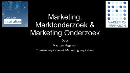 Marketing, Marktonderzoek & Marketing Onderzoek Door Maarten Hageman Tourism Inspiration & Marketing Inspiration.