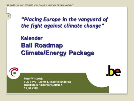 "SPF SANTE PUBLIQUE, SECURITE DE LA CHAINE ALIMENTAIRE ET ENVIRONNEMENT 1 ""Placing Europe in the vanguard of the fight against climate change"" Kalender."
