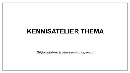 Differentiëren & klassenmanagement