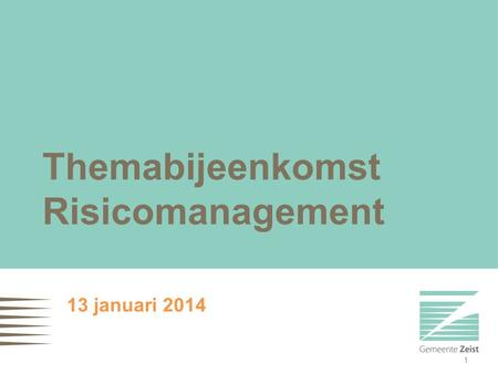 Themabijeenkomst Risicomanagement 13 januari 2014 1.