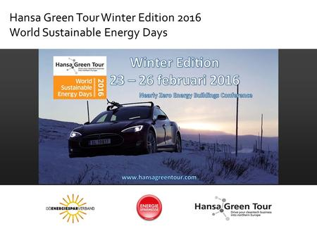 Hansa Green Tour Winter Edition 2016 World Sustainable Energy Days.