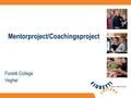 Mentorproject/Coachingsproject Fioretti College Veghel.