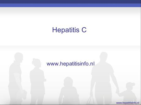 Hepatitis C www.hepatitisinfo.nl. Hepatitis C Epidemiologie Transmissie Virologie HCV kliniek / symptomen Diagnostiek Behandeling Preventie.