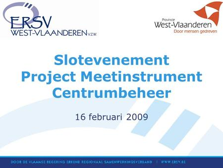 Slotevenement Project Meetinstrument Centrumbeheer 16 februari 2009.