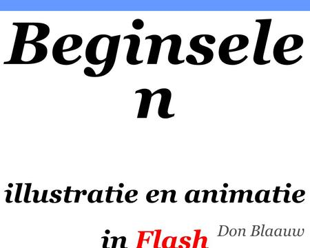 Don Blaauw Beginsele n illustratie en animatie in Flash.