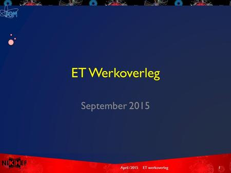 ET Werkoverleg September 2015 April /2015ET werkoverleg1.