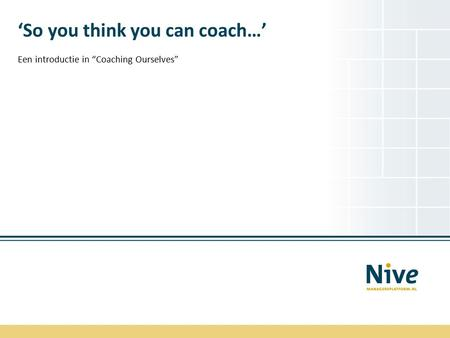 "'So you think you can coach…' Een introductie in ""Coaching Ourselves"""