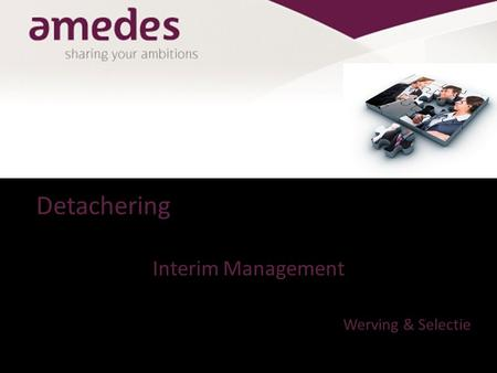 Detachering Interim Management Werving & Selectie.