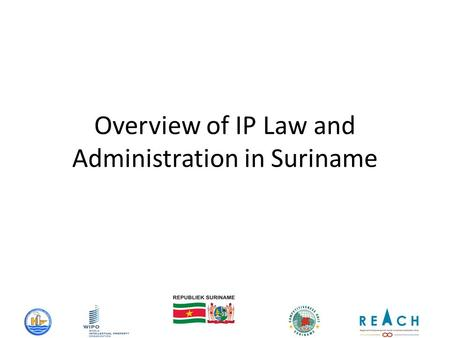 Overview of IP Law and Administration in Suriname.