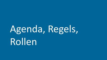Agenda, Regels, Rollen. 2016? Hoe? Het Business Model Canvas!! 1.