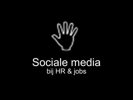 Sociale media bij HR & jobs. 55 66 77 88.